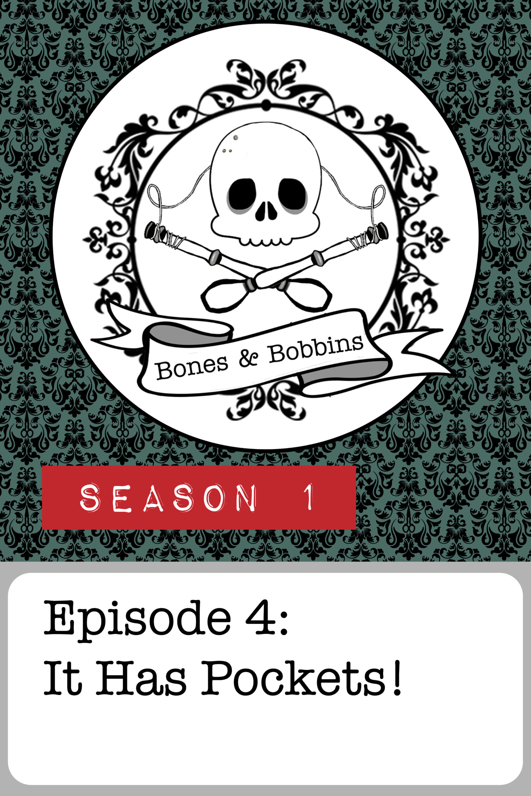 The Bones & Bobbins Podcast, Season 1, Episode 04: It Has Pockets!
